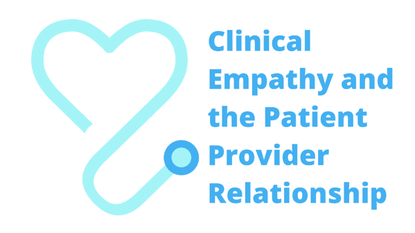 Clinical Empathy and the Patient Provider Relationship Image with stethoscope heart image